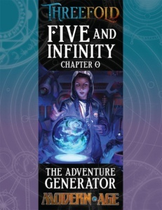 Five and Infinity: Five adventures and an adventure generator for the Modern AGE RPG.
